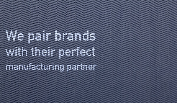 We pair brands with their perfect manufacturer
